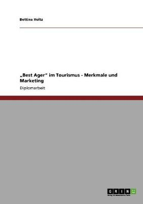 "Best Ager"" Im Tourismus. Merkmale Und Marketing (Paperback)"