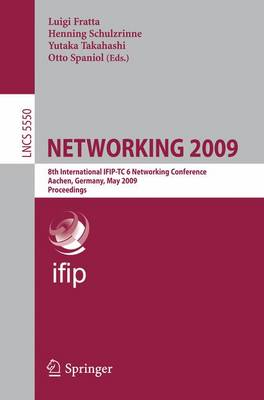 Networking 2009 - Lecture Notes in Computer Science / Computer Communication Networks and Telecommunications No. 5550 (Paperback)