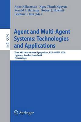 Agent and Multi-agent Systems: Technologies and Applications. Proceedings - Lecture Notes in Computer Science / Lecture Notes in Artificial Intelligence No. 5559 (Paperback)