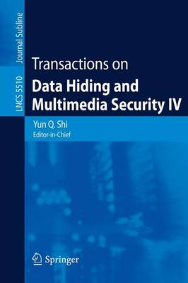 Transactions on Data Hiding and Multimedia Security: Bk. 4 - Lecture Notes in Computer Science / Transactions on Data Hiding and Multimedia Security No. 5510 (Paperback)