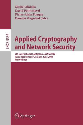 Applied Cryptography and Network Security - Lecture Notes in Computer Science / Security and Cryptology No. 5536 (Paperback)
