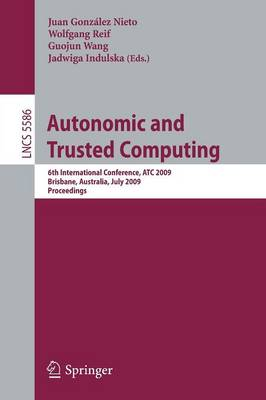 Autonomic and Trusted Computing - Lecture Notes in Computer Science / Programming and Software Engineering No. 5586 (Paperback)