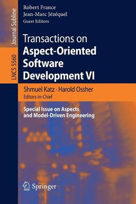 Transactions on Aspect-Oriented Software Development: VI - Lecture Notes in Computer Science / Transactions on Aspect-oriented Software Development No. 5560 (Paperback)