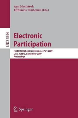 Electronic Participation - Lecture Notes in Computer Science / Information Systems and Applications, Incl. Internet/Web, and HCI No. 5694 (Paperback)