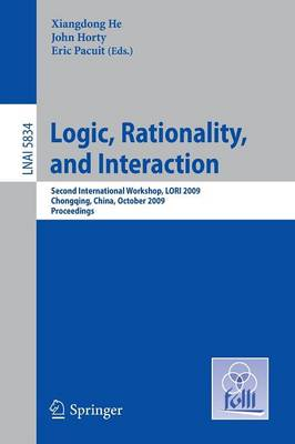 Logic, Rationality, and Interaction - Lecture Notes in Computer Science v. 5834 (Paperback)