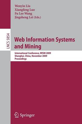 Web Information Systems and Mining - Lecture Notes in Computer Science / Information Systems and Applications, Incl. Internet/Web, and HCI v. 5854 (Paperback)
