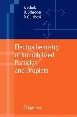 Electrochemistry of Immobilized Particles and Droplets (Paperback)