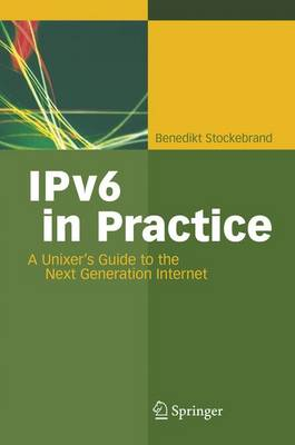 IPv6 in Practice: A Unixer's Guide to the Next Generation Internet (Paperback)