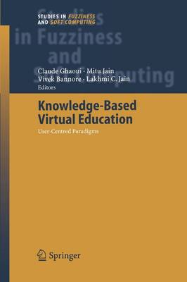 Knowledge-Based Virtual Education: User-centred Paradigms - Studies in Fuzziness and Soft Computing 178 (Paperback)