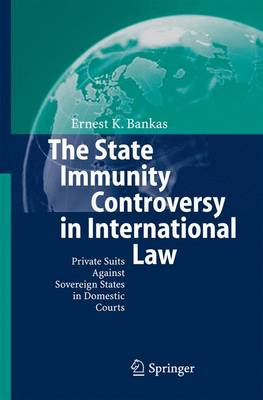 The State Immunity Controversy in International Law (Paperback)