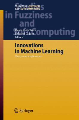 Innovations in Machine Learning: Theory and Applications - Studies in Fuzziness and Soft Computing 194 (Paperback)