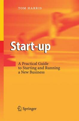 Start-up: A Practical Guide to Starting and Running a New Business (Paperback)