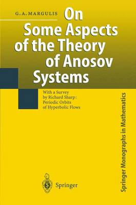 "On Some Aspects of the Theory of Anosov Systems: With a Survey by Richard Sharp: ""Periodic Orbits of Hyperbolic Flows"" - Springer Monographs in Mathematics (Paperback)"