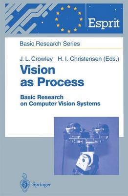 Vision as Process: Basic Research on Computer Vision Systems - ESPRIT Basic Research Series (Paperback)