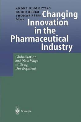 Changing Innovation in the Pharmaceutical Industry (Paperback)