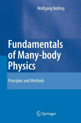 Fundamentals of Many-body Physics: Principles and Methods (Paperback)