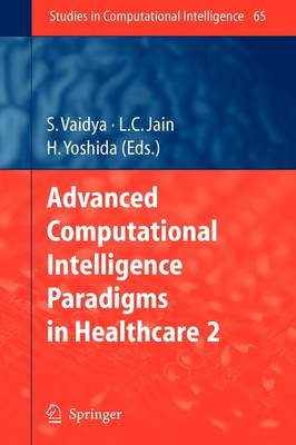 Advanced Computational Intelligence Paradigms in Healthcare - 2 - Studies in Computational Intelligence 65 (Paperback)