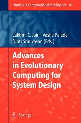 Advances in Evolutionary Computing for System Design - Studies in Computational Intelligence v. 66 (Paperback)
