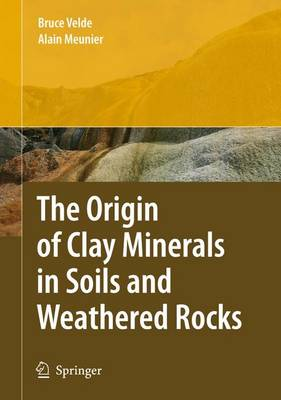 The Origin of Clay Minerals in Soils and Weathered Rocks (Paperback)