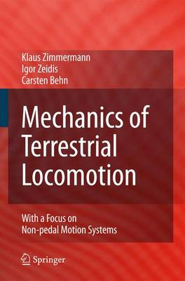Mechanics of Terrestrial Locomotion: With a Focus on Non-pedal Motion Systems (Paperback)