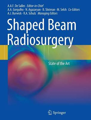 Shaped-beam Radiosurgery: State of the Art (Hardback)