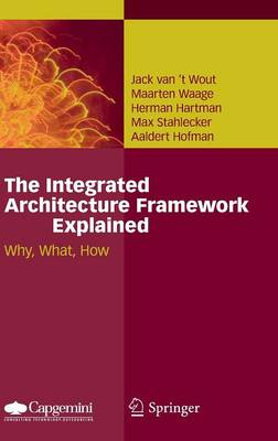 The Integrated Architecture Framework Explained (Hardback)