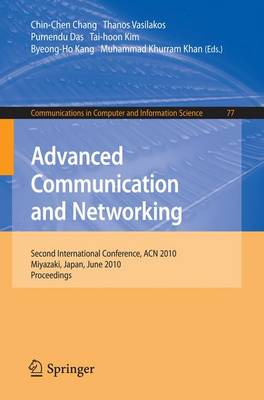 Advanced Communication and Networking - Communications in Computer and Information Science v. 77 (Paperback)
