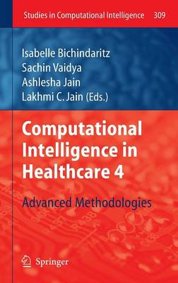 Computational Intelligence in Healthcare: Bk. 4: Advanced Methodologies - Studies in Computational Intelligence 309 (Hardback)