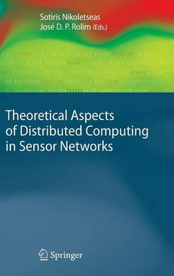 Theoretical Aspects of Distributed Computing in Sensor Networks - Monographs in Theoretical Computer Science : An Eatcs Series (Hardback)