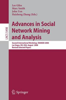 Advances in Social Network Mining and Analysis: Second International Workshop, SNAKDD 2008, Las Vegas, NV, USA, August 24-27, 2008. Revised Selected Papers - Lecture Notes in Computer Science / Theoretical Computer Science and General Issues v. 5498 (Paperback)