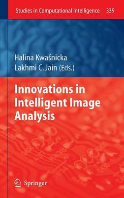 Innovations in Intelligent Image Analysis - Studies in Computational Intelligence 339 (Hardback)
