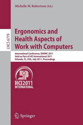 Ergonomics and Health Aspects of Work with Computers - Lecture Notes in Computer Science / Information Systems and Applications, Incl. Internet/Web, and HCI 6779 (Paperback)