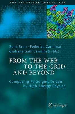 From the Web to the Grid and Beyond: Computing Paradigms Driven by High-energy Physics - The Frontiers Collection 1 (Hardback)