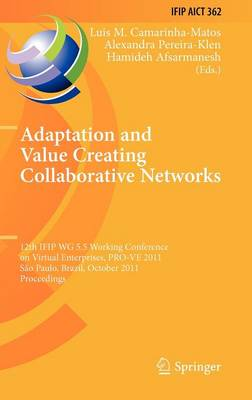 Adaptation and Value Creating Collaborative Networks - IFIP Advances in Information and Communication Technology 362 (Hardback)