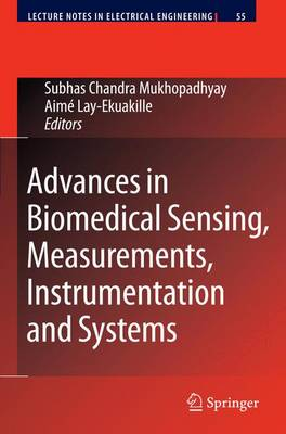 Advances in Biomedical Sensing, Measurements, Instrumentation and Systems - Lecture Notes in Electrical Engineering 55 (Paperback)