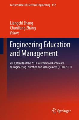 Engineering Education and Management: Vol. 2: Results of the 2011 International Conference on Engineering Education and Management (ICEEM2011) - Lecture Notes in Electrical Engineering 112 (Paperback)