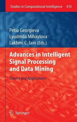 Advances in Intelligent Signal Processing and Data Mining - Studies in Computational Intelligence 410 (Hardback)