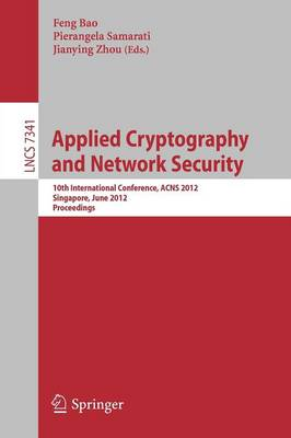 Applied Cryptography and Network Security - Lecture Notes in Computer Science / Security and Cryptology 7341 (Paperback)