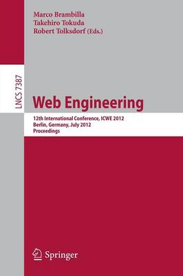 Web Engineering - Lecture Notes in Computer Science / Information Systems and Applications, Incl. Internet/Web, and HCI 7387 (Paperback)