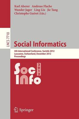 Social Informatics - Lecture Notes in Computer Science / Information Systems and Applications, Incl. Internet/Web, and HCI 7710 (Paperback)