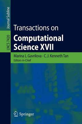 Transactions on Computational Science XVII - Lecture Notes in Computer Science (Paperback)