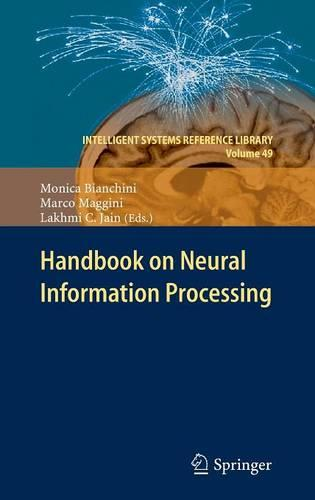 Handbook on Neural Information Processing - Intelligent Systems Reference Library 49 (Hardback)