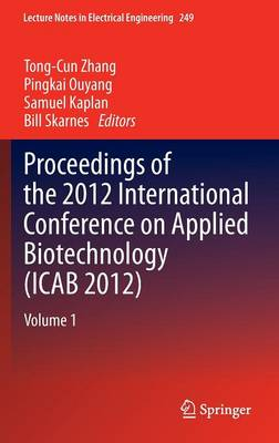 Proceedings of the 2012 International Conference on Applied Biotechnology (ICAB 2012): Volume 1 - Lecture Notes in Electrical Engineering 249 (Hardback)