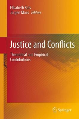 Justice and Conflicts: Theoretical and Empirical Contributions (Paperback)