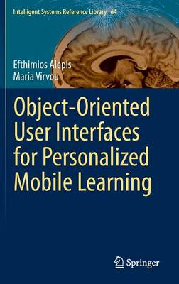 Object - Oriented User Interfaces for Personalized Mobile Learning - Intelligent Systems Reference Library 64 (Hardback)