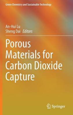 Porous Materials for Carbon Dioxide Capture - Green Chemistry and Sustainable Technology (Hardback)