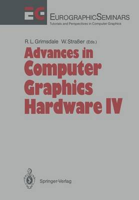 Advances in Computer Graphics Hardware: IV - Focus on Computer Graphics (Paperback)