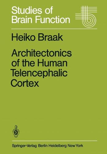Architectonics of the Human Telencephalic Cortex - Studies of Brain Function 4 (Paperback)