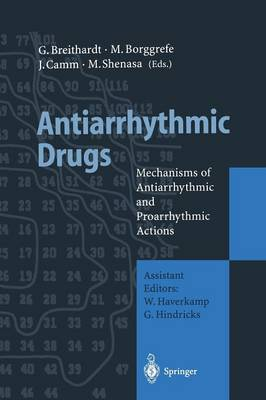 Antiarrhythmic Drugs: Mechanisms of Antiarrhythmic and Proarrhythmic Actions (Paperback)