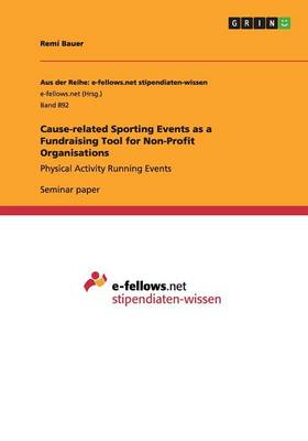 Cause-Related Sporting Events as a Fundraising Tool for Non-Profit Organisations (Paperback)